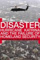 Disaster : Hurricane Katrina and the failure of Homeland Security
