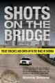 Shots on the bridge : police violence and cover-up in the wake of Katrina