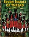 Seven spools of thread : a Kwanzaa story