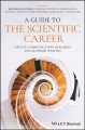 A guide to the scientific career : virtues, communication, research, and academic writing