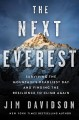 The next Everest : surviving the mountain's deadliest day and finding the resilience to climb again