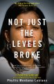 Not just the levees broke : my story during and after Hurricane Katrina