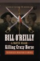 Killing Crazy Horse the merciless Indian wars in America