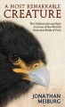 A most remarkable creature : the hidden and epic journey of the world