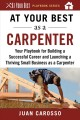 At your best as a carpenter : your playbook for building a successful career and launching a thriving small business as a carpenter