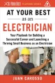 At your best as an electrician : your playbook for building a successful career and launching a thriving small business as an electrician