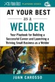 At your best as a welder : your playbook for building a successful career and launching a thriving small business as a welder