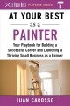 At your best as a painter : your playbook for building a successful career and launching a thriving small business as a painter