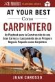 At your best como carpintero : un playbook para la construcción de una gran carrera y lanzamiento de un próspero negocio pequeño como carpintero