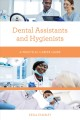 Dental assistants and hygienists : a practical career guide