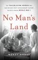 No man's land : the trailblazing women who ran Britain's most extraordinary military hospital during World War I