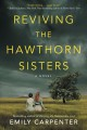 Reviving the Hawthorn sisters : a novel