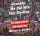 """""""Frankly, we did win this election"""": the inside story of how Trump lost"""