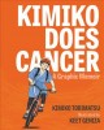 Kimiko does cancer : a graphic memoir