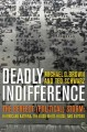 Deadly indifference : the perfect (political) storm : Hurricane Katrina, the Bush White House, and beyond
