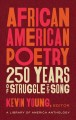 African American poetry : 250 years of struggle & song