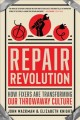 Repair revolution : how fixers are transforming our throwaway culture