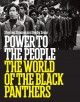 Power to the people : the world of the Black Panthers