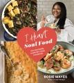 I heart soul food : 100 Southern comfort food favorites