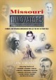 Missouri innovators : famous (and infamous) Missourians who led the way in their field