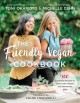 The friendly vegan cookbook : 100 essential recipes to share with vegans and omnivores alike