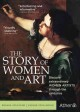 The story of women and art : episodes 1-3