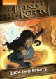 The legend of Korra : book two : spirits