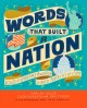Words that built a nation : voices of democracy that have shaped America's history