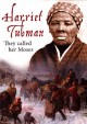 Harriet Tubman : they called her Moses.