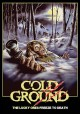 Cold ground : the lucky ones freeze to death.