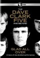 The Dave Clark Five and beyond : glad all over
