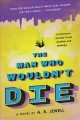 The man who wouldn't die : a novel