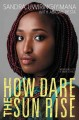 How dare the sun rise : memoirs of a war child