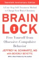 Brain lock : free yourself from obsessive-compulsive behavior : a four-step self-treatment method to change your brain chemistry