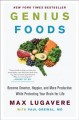 Genius foods : become smarter, happier, and more productive while protecting your brain for life