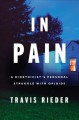 In pain : a bioethicist's personal struggle with opioids