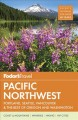 Pacific Northwest : Portland, Seattle, Vancouver & the best of Oregon and Washington