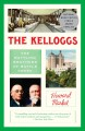 The Kelloggs : the battling brothers of Battle Creek