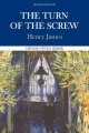 The turn of the screw : complete authoritative text with biographical, historical, and cultural contexts, critical history, and essays from contemporary critical perspectives