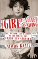 The girl on the velvet swing : sex, murder, and madness at the dawn of the twentieth century
