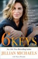 The 6 keys : unlock your genetic potential for ageless strength, health, and beauty