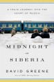 Midnight in Siberia : a train journey into the heart of Russia