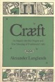 Cræft : an inquiry into the origins and true meaning of traditional crafts