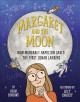 Margaret and the moon : how Margaret Hamilton saved the first lunar landing