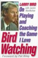 Bird watching : on playing and coaching the game I love
