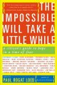 The impossible will take a little while : a citizen's guide to hope in a time of fear