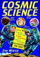 Cosmic science : over 40 gravity-defying, earth-orbiting, space-cruising activities for kids