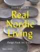 Real Nordic living : design, food, art, travel