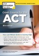 Crash course for the ACT : your last-minute guide to scoring high
