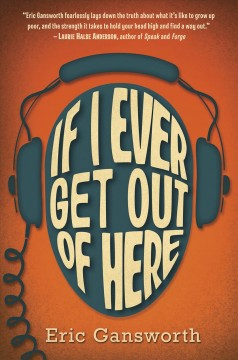 If I ever get out of here : a novel with paintings